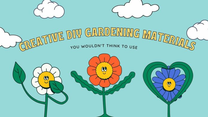 Creative DIY Gardening Materials You Wouldn't Think to Use