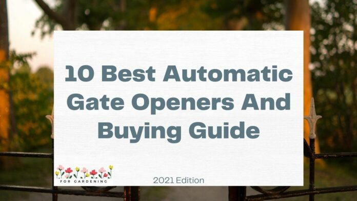 10 Best Automatic Gate Openers & Buying Guide