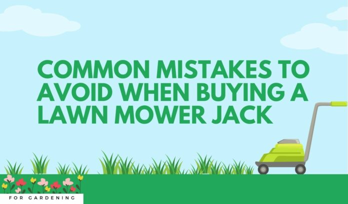Common Mistakes to Avoid When Buying a Lawn Mower Jack